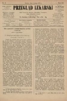 Przegląd Lekarski : organ Towarzystwa Lekarskiego Krakowskiego i Towarzystwa Lekarzy Galicyjskich we Lwowie. 1873, nr6