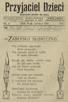Przyjaciel Dzieci : ilustrowane pisemko dla dzieci : dodatek bezpłatny do Dziennika Berlińskiego. 1914, nr6