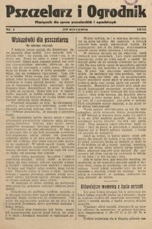 Pszczelarz i Ogrodnik : miesięcznik dla spraw pszczelarskich i ogrodniczych. 1932, nr1