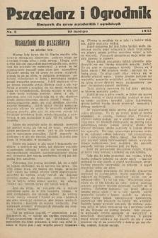 Pszczelarz i Ogrodnik : miesięcznik dla spraw pszczelarskich i ogrodniczych. 1932, nr2