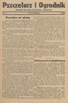 Pszczelarz i Ogrodnik : miesięcznik dla spraw pszczelarskich i ogrodniczych. 1932, nr4