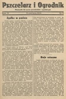 Pszczelarz i Ogrodnik : miesięcznik dla spraw pszczelarskich i ogrodniczych. 1932, nr6