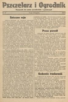 Pszczelarz i Ogrodnik : miesięcznik dla spraw pszczelarskich i ogrodniczych. 1932, nr8