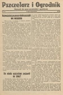 Pszczelarz i Ogrodnik : miesięcznik dla spraw pszczelarskich i ogrodniczych. 1932, nr9