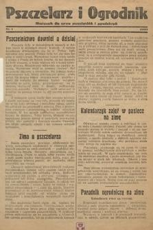 Pszczelarz i Ogrodnik : miesięcznik dla spraw pszczelarskich i ogrodniczych. 1933, nr1