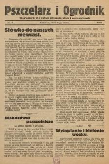 Pszczelarz i Ogrodnik : miesięcznik dla spraw pszczelarskich i ogrodniczych. 1933, nr3