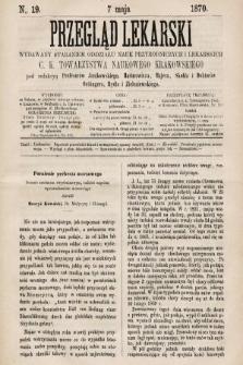 Przegląd Lekarski : wydawany staraniem Oddziału Nauk Przyrodniczych i Lekarskich C. K. Towarzystwa Naukowego Krakowskiego. 1870, nr19