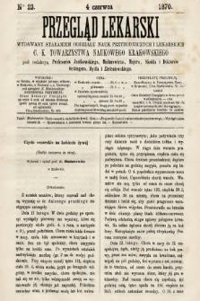 Przegląd Lekarski : wydawany staraniem Oddziału Nauk Przyrodniczych i Lekarskich C. K. Towarzystwa Naukowego Krakowskiego. 1870, nr23