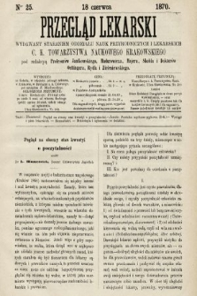 Przegląd Lekarski : wydawany staraniem Oddziału Nauk Przyrodniczych i Lekarskich C. K. Towarzystwa Naukowego Krakowskiego. 1870, nr25