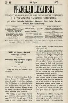 Przegląd Lekarski : wydawany staraniem Oddziału Nauk Przyrodniczych i Lekarskich C. K. Towarzystwa Naukowego Krakowskiego. 1870, nr31