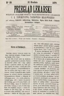 Przegląd Lekarski : wydawany staraniem Oddziału Nauk Przyrodniczych i Lekarskich C. K. Towarzystwa Naukowego Krakowskiego. 1870, nr53