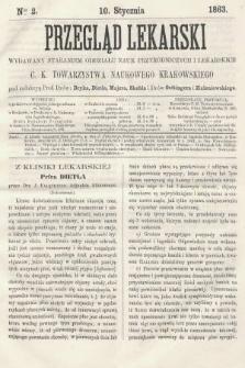 Przegląd Lekarski : wydawany staraniem Oddziału Nauk Przyrodniczych i Lekarskich C. K. Towarzystwa Naukowego Krakowskiego. 1863, nr2