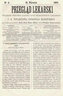 Przegląd Lekarski : wydawany staraniem Oddziału Nauk Przyrodniczych i Lekarskich C. K. Towarzystwa Naukowego Krakowskiego. 1863, nr5