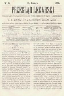 Przegląd Lekarski : wydawany staraniem Oddziału Nauk Przyrodniczych i Lekarskich C. K. Towarzystwa Naukowego Krakowskiego. 1863, nr8