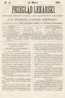 Przegląd Lekarski : wydawany staraniem Oddziału Nauk Przyrodniczych i Lekarskich C. K. Towarzystwa Naukowego Krakowskiego. 1863, nr11