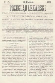 Przegląd Lekarski : wydawany staraniem Oddziału Nauk Przyrodniczych i Lekarskich C. K. Towarzystwa Naukowego Krakowskiego. 1863, nr17