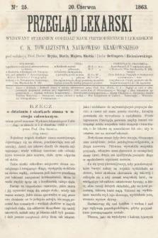 Przegląd Lekarski : wydawany staraniem Oddziału Nauk Przyrodniczych i Lekarskich C. K. Towarzystwa Naukowego Krakowskiego. 1863, nr25