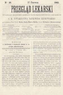 Przegląd Lekarski : wydawany staraniem Oddziału Nauk Przyrodniczych i Lekarskich C. K. Towarzystwa Naukowego Krakowskiego. 1863, nr26