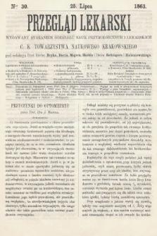 Przegląd Lekarski : wydawany staraniem Oddziału Nauk Przyrodniczych i Lekarskich C. K. Towarzystwa Naukowego Krakowskiego. 1863, nr30