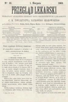 Przegląd Lekarski : wydawany staraniem Oddziału Nauk Przyrodniczych i Lekarskich C. K. Towarzystwa Naukowego Krakowskiego. 1863, nr31