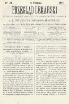 Przegląd Lekarski : wydawany staraniem Oddziału Nauk Przyrodniczych i Lekarskich C. K. Towarzystwa Naukowego Krakowskiego. 1863, nr32