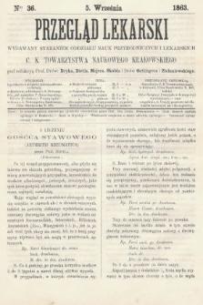 Przegląd Lekarski : wydawany staraniem Oddziału Nauk Przyrodniczych i Lekarskich C. K. Towarzystwa Naukowego Krakowskiego. 1863, nr36