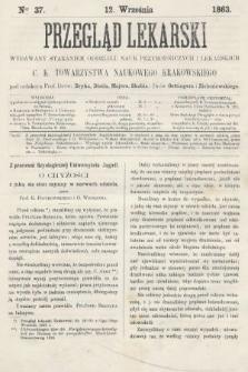 Przegląd Lekarski : wydawany staraniem Oddziału Nauk Przyrodniczych i Lekarskich C. K. Towarzystwa Naukowego Krakowskiego. 1863, nr37