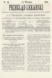 Przegląd Lekarski : wydawany staraniem Oddziału Nauk Przyrodniczych i Lekarskich C. K. Towarzystwa Naukowego Krakowskiego. 1863, nr38