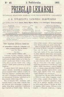Przegląd Lekarski : wydawany staraniem Oddziału Nauk Przyrodniczych i Lekarskich C. K. Towarzystwa Naukowego Krakowskiego. 1863, nr40