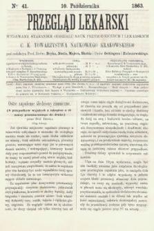 Przegląd Lekarski : wydawany staraniem Oddziału Nauk Przyrodniczych i Lekarskich C. K. Towarzystwa Naukowego Krakowskiego. 1863, nr41