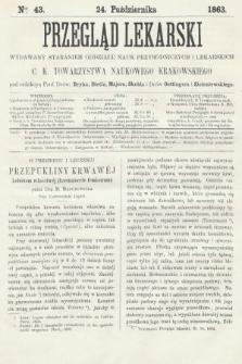 Przegląd Lekarski : wydawany staraniem Oddziału Nauk Przyrodniczych i Lekarskich C. K. Towarzystwa Naukowego Krakowskiego. 1863, nr43