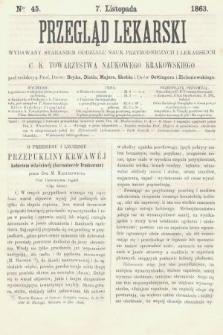 Przegląd Lekarski : wydawany staraniem Oddziału Nauk Przyrodniczych i Lekarskich C. K. Towarzystwa Naukowego Krakowskiego. 1863, nr45