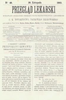 Przegląd Lekarski : wydawany staraniem Oddziału Nauk Przyrodniczych i Lekarskich C. K. Towarzystwa Naukowego Krakowskiego. 1863, nr48