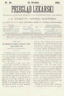Przegląd Lekarski : wydawany staraniem Oddziału Nauk Przyrodniczych i Lekarskich C. K. Towarzystwa Naukowego Krakowskiego. 1863, nr50