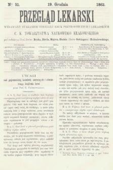 Przegląd Lekarski : wydawany staraniem Oddziału Nauk Przyrodniczych i Lekarskich C. K. Towarzystwa Naukowego Krakowskiego. 1863, nr51