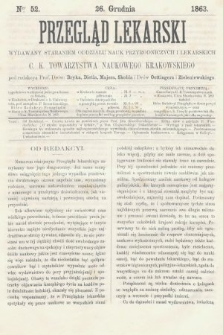 Przegląd Lekarski : wydawany staraniem Oddziału Nauk Przyrodniczych i Lekarskich C. K. Towarzystwa Naukowego Krakowskiego. 1863, nr52