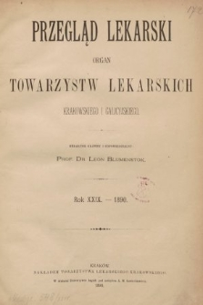 Przegląd Lekarski : Organ Towarzystw Lekarskich Krakowskiego i Galicyjskiego. 1890 [całość]