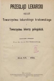 Przegląd Lekarski : organ Towarzystwa lekarskiego krakowskiego i Towarzystwa lekarzy galicyjskich. 1881, spis rzeczy