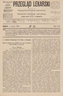 Przegląd Lekarski : organ Towarzystwa lekarskiego krakowskiego i Towarzystwa lekarzy galicyjskich. 1881, nr10