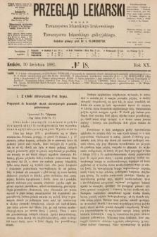 Przegląd Lekarski : organ Towarzystwa lekarskiego krakowskiego i Towarzystwa lekarzy galicyjskich. 1881, nr18