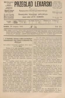 Przegląd Lekarski : organ Towarzystwa lekarskiego krakowskiego i Towarzystwa lekarzy galicyjskich. 1881, nr34