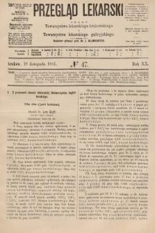 Przegląd Lekarski : organ Towarzystwa lekarskiego krakowskiego i Towarzystwa lekarzy galicyjskich. 1881, nr47