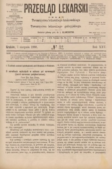 Przegląd Lekarski : organ Towarzystwa lekarskiego krakowskiego i Towarzystwa lekarskiego galicyjskiego. 1886, nr32