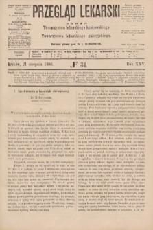 Przegląd Lekarski : organ Towarzystwa lekarskiego krakowskiego i Towarzystwa lekarskiego galicyjskiego. 1886, nr34