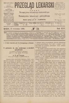 Przegląd Lekarski : organ Towarzystwa lekarskiego krakowskiego i Towarzystwa lekarskiego galicyjskiego. 1886, nr39