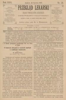 Przegląd Lekarski : organ Towarzystw Lekarskich Krakowskiego i Galicyjskiego. 1887, nr26