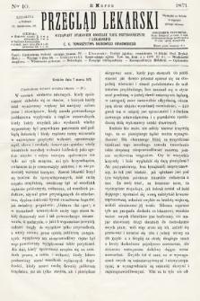 Przegląd Lekarski : wydawany staraniem Oddziału Nauk Przyrodniczych i Lekarskich C. K. Towarzystwa Naukowego Krakowskiego. 1871, nr10