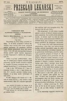 Przegląd Lekarski : wydawany staraniem Oddziału Nauk Przyrodniczych i Lekarskich C. K. Towarzystwa Naukowego Krakowskiego. 1871, nr44