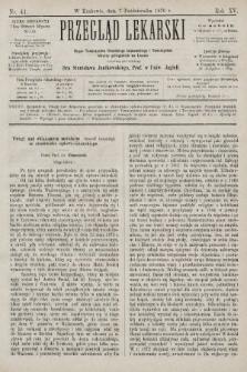 Przegląd Lekarski : organ Towarzystwa Lekarskiego Krakowskiego i Towarzystwa Lekarzy Galicyjskich we Lwowie. 1876, nr41
