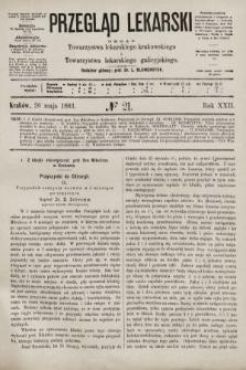 Przegląd Lekarski : organ Towarzystwa lekarskiego krakowskiego i Towarzystwa lekarskiego galicyjskiego. 1883, nr21